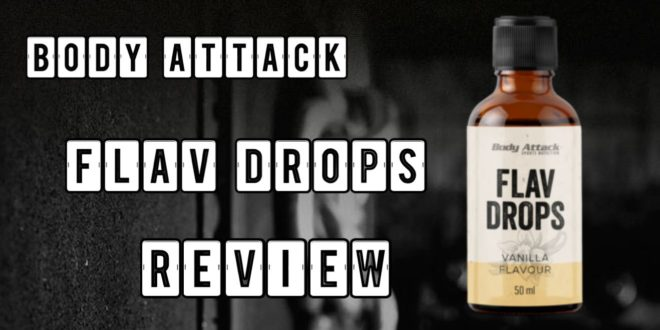 Body Attack Flavdrops – Das Aromasystem im Test