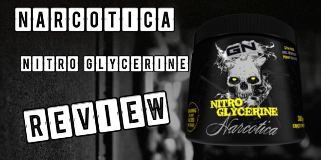 Narcotica Nitro Glycerine – Der Pump Booster von GN im Test