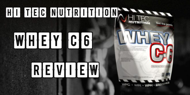 Whey C6 – HI Tec Nutrition – Das Whey Protein im Test